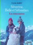 SEVERINE, BELLE Et SEBASTIEN : LA RENCONTRE - Céci (Jeunesse & Eveil (livres)) - Jeunesse & Eveil (livres) neuf et d'occasion - Achat et vente