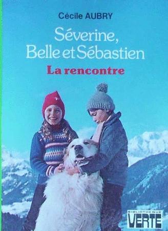 Achat : Severine, belle et sebastien : la rencontre - céci  (Jeunesse & eveil (livres)) - Jeunesse & eveil (livres) neuf et d'occasion - Achat et vente