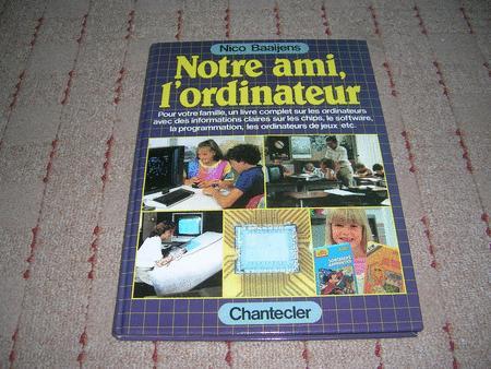 Achat : Notre ami l'ordinateur  (Informatique (livres)) - Informatique (livres) neuf et d'occasion - Achat et vente