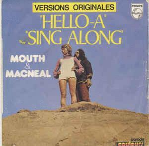 Mouth & macneal hello-a