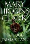 Toi Que J'aimais Tant De Mary Higgins CLARK (Litterature) - Litterature neuf et d'occasion - Achat et vente
