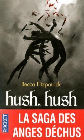 Achat : Hush hush la saga des anges dechus - becca fitzpat  (Litterature) - Litterature neuf et d'occasion - Achat et vente