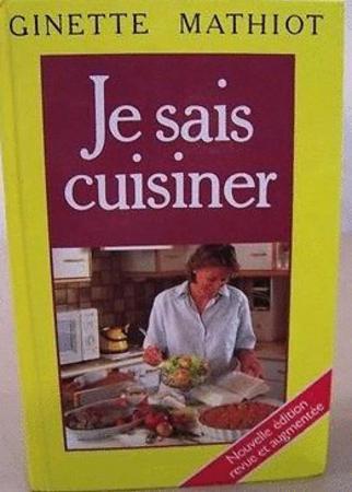 Achat : Je sais cuisiner - ginette mathiot  (Cuisine et vins (livres)) - Cuisine et vins (livres) neuf et d'occasion - Achat et vente