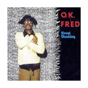 Errol dunkley ok fred