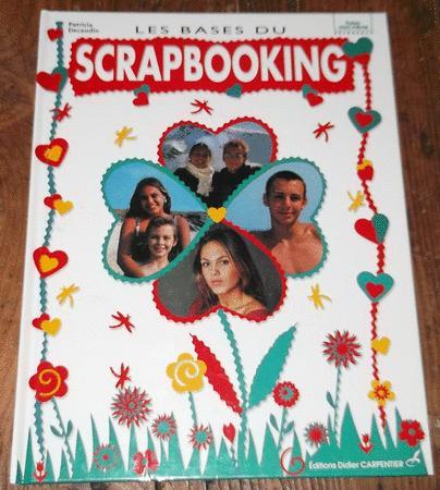 Achat : Les bases du scrapbooking  (Loisirs, nature (livres)) - Loisirs, nature (livres) neuf et d'occasion - Achat et vente