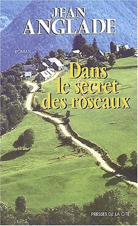 Achat : Jean anglade - dans le secret des roseaux  (Litterature) - Litterature neuf et d'occasion - Achat et vente