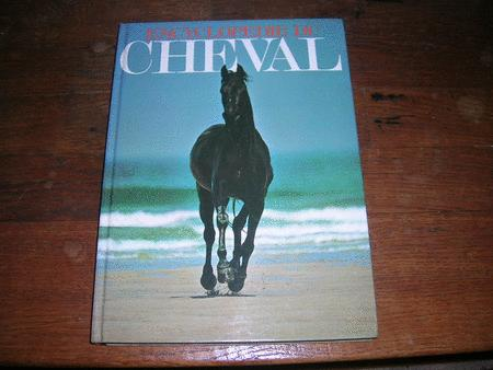 Achat : Encyclopedie du cheval  (Dictionnaires, encyclopedies (livres)) - Dictionnaires, encyclopedies (livres) neuf et d'occasion - Achat et vente
