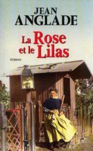 La rose et le lilas - jean anglade