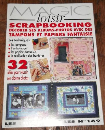 Achat : Scrapbooking - magazine magic loisir - n°169  (Loisirs, nature (livres)) - Loisirs, nature (livres) neuf et d'occasion - Achat et vente