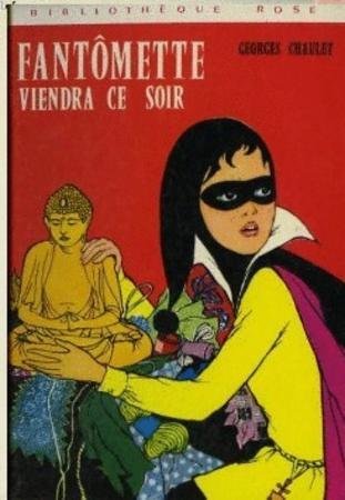 Achat : Fantomette viendra ce soir de chaulet georges  (Jeunesse & eveil (livres)) - Jeunesse & eveil (livres) neuf et d'occasion - Achat et vente