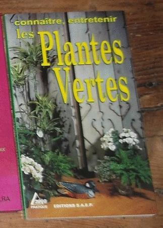 Achat : Connaître, entretenir les plantes vertes  (Loisirs, nature (livres)) - Loisirs, nature (livres) neuf et d'occasion - Achat et vente