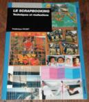 Le Scrapbooking - Techniques Et Réalisations (Loisirs, Nature (livres)) - Loisirs, Nature (livres) neuf et d'occasion - Achat et vente