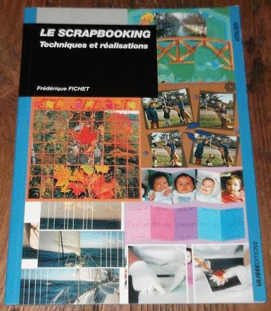Achat : Le scrapbooking - techniques et réalisations  (Loisirs, nature (livres)) - Loisirs, nature (livres) neuf et d'occasion - Achat et vente