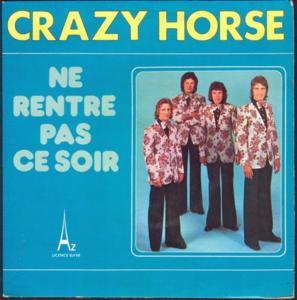 Crazy horse ne rentre pas ce soir