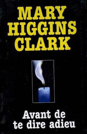 Achat : Avant de te dire adieu de mary higgins clark  (Litterature) - Litterature neuf et d'occasion - Achat et vente